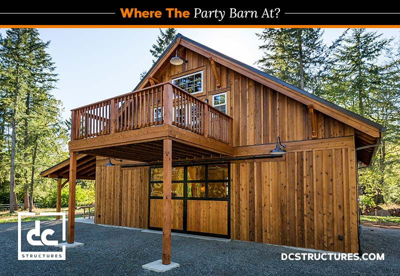 Where The Party At Backyard Barn Ideas