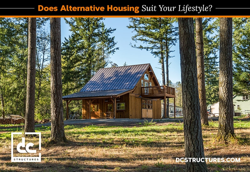 Does Alternative Housing Suit Your Lifestyle?