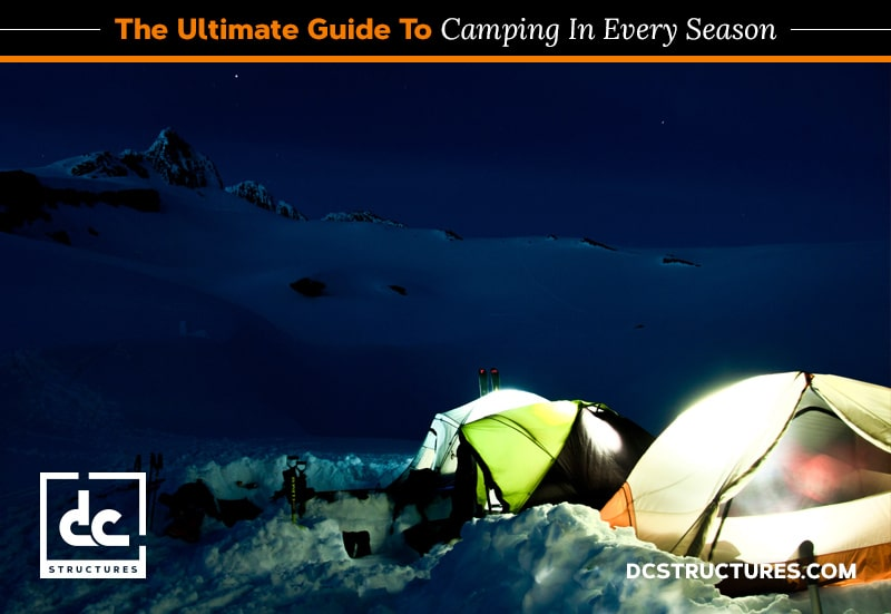 The Ultimate Guide to Camping in Every Season