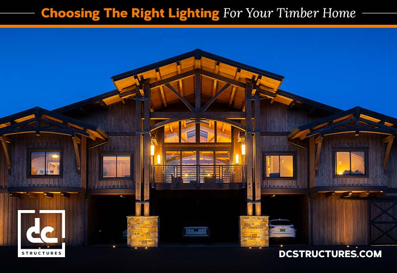 Choosing the Right Lighting for Your Timber Home